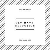 Ultimate Seduction by Piano Man