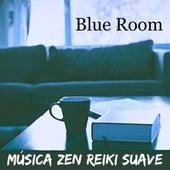 Blue Room - Música Zen Reiki Suave para Meditação Matinal Relaxamento Profundo Bom Sono com Sons da Natureza Instrumentais New Age by Sleep Music Piano Relaxation