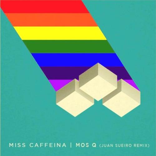 Mos Q (Juan Sueiro Remix) de Miss Caffeina