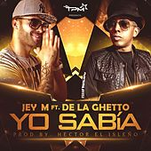 Yo sabía (feat. De La Ghetto) by Jey M