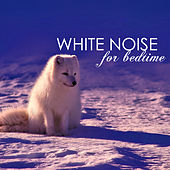 White Noise for Bedtime - Deep Sleeping Baby & Toddler Music, Natural Remedy Fan by Bedtime Songs Collective