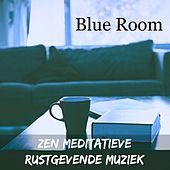 Blue Room - Zen Spirituele Meditatieve Rustgevende Muziek voor Diepe Slaap Chakra Therapie Beter Concentreren met Natuur New Age Instrumental Geluiden by Sleep Music Piano Relaxation