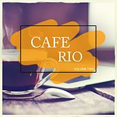 Cafe Rio, Vol. 2 (Selection Of Finest Bar & Coffee House) by Various Artists