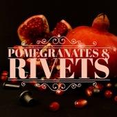 Pomegranates & Rivets by Pomegranates