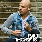 I'm Gonna Love You by Paul Thomas