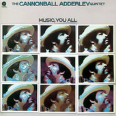 Music, You All by Cannonball Adderley