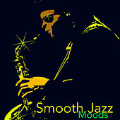 Smooth Jazz Moods – Easy & Smooth Contemporary Jazz when You Feel Blues in Paris by Various Artists