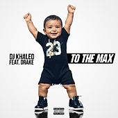 To the Max by DJ Khaled