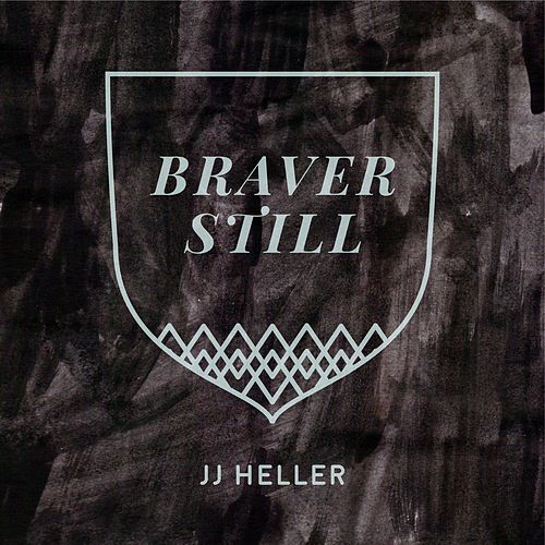 Braver Still by JJ Heller