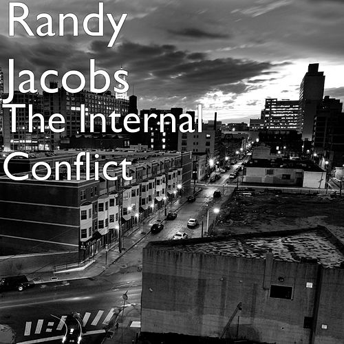 The Internal Conflict by Randy Jacobs
