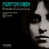 Morfydd Owen: Portrait of a Lost Icon by Various Artists