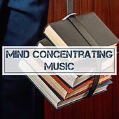 Mind Concentrating Music - Mind Relaxing Music to Listen to at Work and Study Concentration Music (Library Collection) by Concentration Lacour
