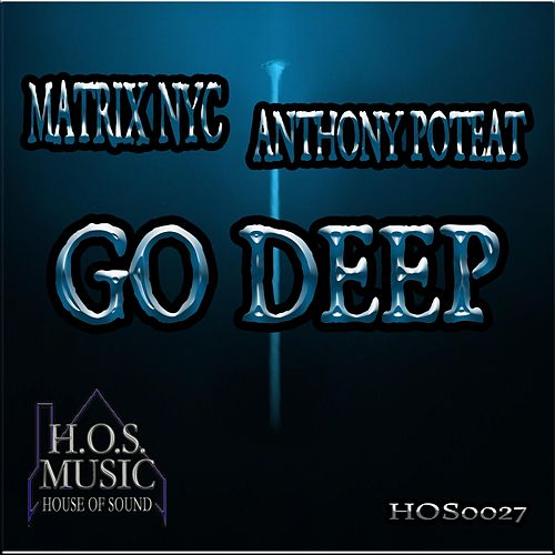Go Deep de Anthony Poteat