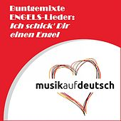 Buntgemixte Engels-Lieder: Ich schick' Dir einen Engel by Various Artists