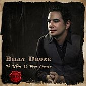 To Whom It May Concern by Billy Droze