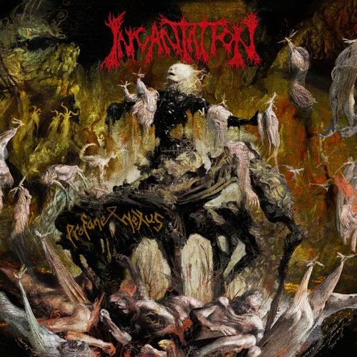 Profane Nexus by Incantation