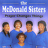 Prayer Changes Things by The McDonald Sisters