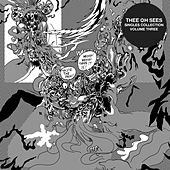 Singles Collection, Vol. 3 by Thee Oh Sees