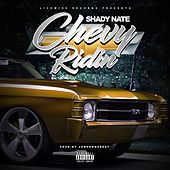 Chevy Ridin by Shady Nate