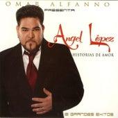Historias de Amor (12 Grandes Exitos) by Angel López