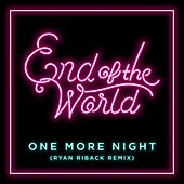 One More Night (Ryan Riback Remix) by The End of the World
