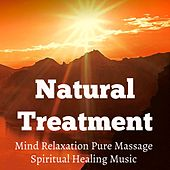 Natural Treatment - Mind Relaxation Pure Massage Spiritual Healing Music for Anxiety Relief Yoga Workout Autogenic Training with Instrumental New Age Calming Sounds by Polly Brown