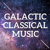 Galactic Classical Music by Various Artists