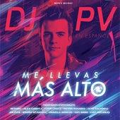 Me Llevas Más Alto by DJ PV