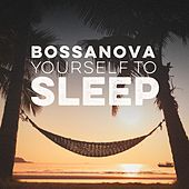 Bossanova Yourself to Sleep by Various Artists