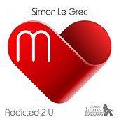 Addicted 2 U by Simon Le Grec