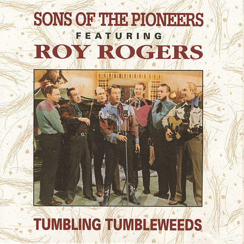 Play & Download Tumbling Tumbleweeds [Universal] by The Sons of the Pioneers | Napster