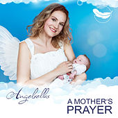 A Mother's Prayer by Angelrellas