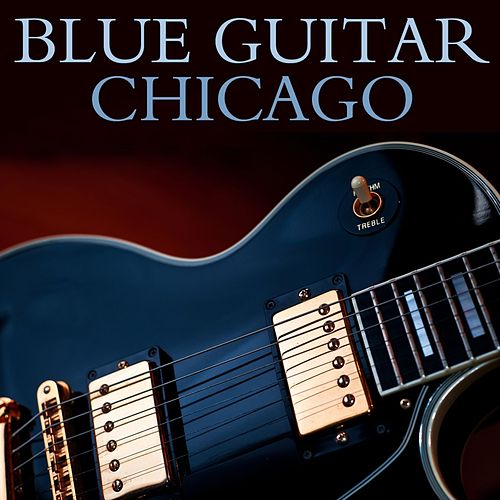 Blue Guitar Chicago by Various Artists