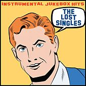 Instrumental Jukebox Hits: The Lost Singles by Various Artists