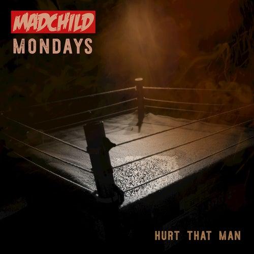 Hurt That Man by Madchild