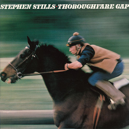 Thoroughfare Gap by Stephen Stills