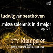 Play & Download Beethoven: Missa Solemnis in D Major by Kölner Rundfunk Sinfonie Orchester | Napster