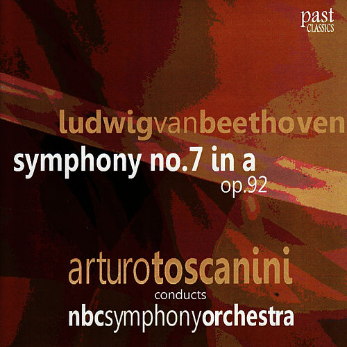 Beethoven: Symphony No. 7 by NBC Symphony Orchestra