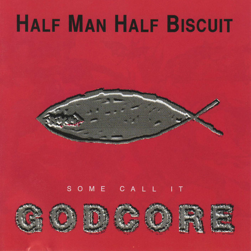 Play & Download Some Call It Godcore by Half Man Half Biscuit | Napster