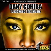 I Just Need This Music by Dany Cohiba