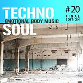Techno Soul #20 - Emotional Body Music by Various Artists