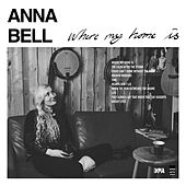 Where my home is by Anna Bell