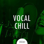 2017 Only Vocal Chillout Top Best Hits by Various Artists