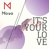 It's Your Love by Moya