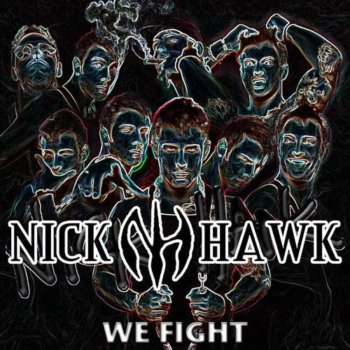 We Fight by Nick Hawk