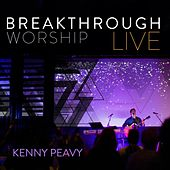Breakthrough Live by Kenny Peavy