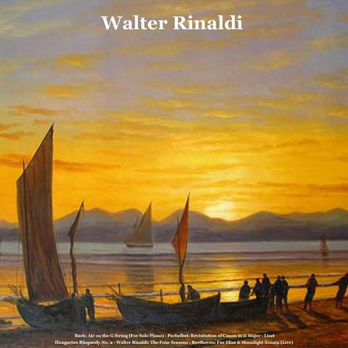 Bach: Air on the G String (For Solo Piano) - Pachelbel: Revisitation of Canon in D Major - Liszt: Hungarian Rhapsody No. 2 - Walter Rinaldi: The Four Seasons - Beethoven: Fur Elise & Moonlight Sonata (Live) by Walter Rinaldi