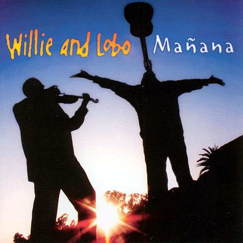 Manana by Willie And Lobo