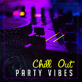 Chill Out Party Vibes – Party Dancefloor, Chilled Ibiza Dance, Peaceful Music, Party Chill Out by Club Bossa Lounge Players