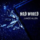 Mad World by Lance Allen